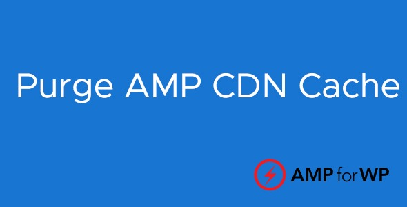 Purge-AMP-CDN-Cache-Nulled-Download