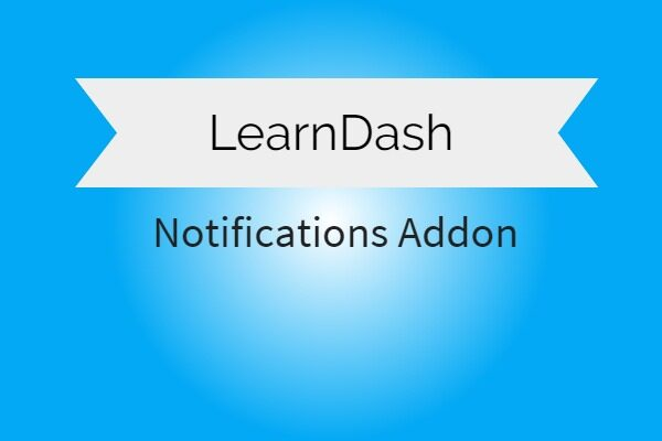 LearnDash-LMS-Notifications-Addon-Nulled-Download